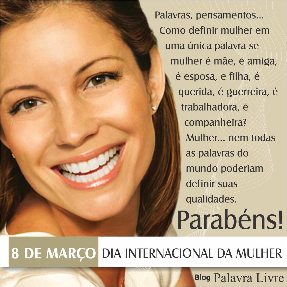 Blog homenageia todas as mulheres neste e em todos os dias, parabéns!!